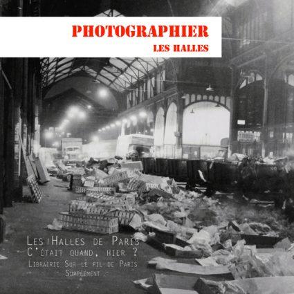 Les Halles de Paris - photographies