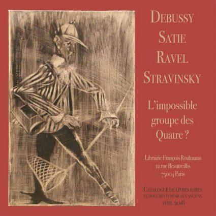 DEbussy Satie Ravel Stravinsky - Limpossible groupe des quatre ?
